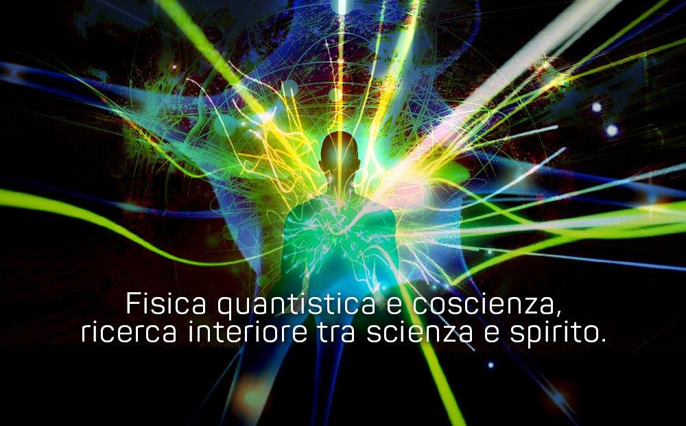 Fisica quantistica e coscienza