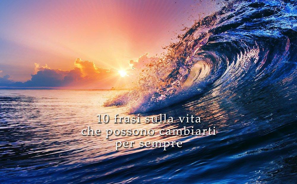Molto 10 frasi sulla vita per ispirarti e sviluppare la tua  DC42
