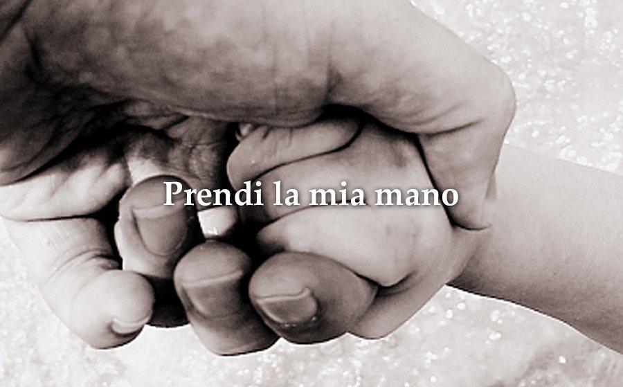 prendi la mia mano